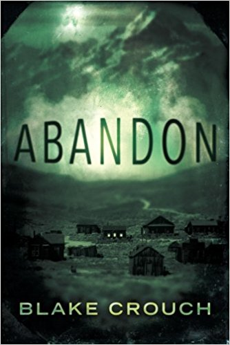 A Two-Fer Book Review for Blake Crouch's Abandon and Wayward Pines
