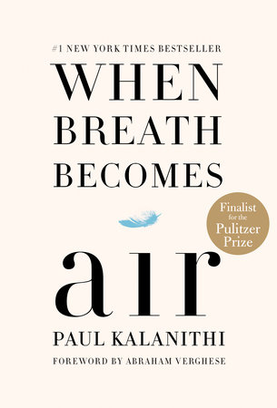 When Breath Becomes Air – An Opus for the Dying and the Living